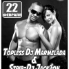 Topless Dj Marmelada & Strip-Dj Jack$on!